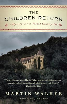 The Children Return: A Mystery of the French Countryside (Bruno, Chief of Police Series #9) Cover Image