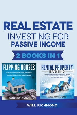 Real Estate Investing for Passive Income 2 Books in 1: Real Estate Investing strategies from Beginner to Expert: Find, Screen, and Manage Tenants with Cover Image