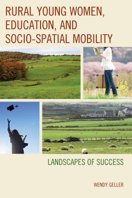 Rural Young Women, Education, and Socio-Spatial Mobility: Landscapes of Success Cover Image