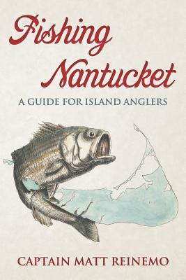 Fishing Nantucket: A Guide for Island Anglers Cover Image