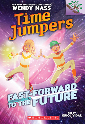 Fast-Forward to the Future: A Branches Book (Time Jumpers #3) Cover Image