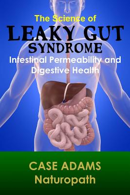 The Science of Leaky Gut Syndrome: Intestinal Permeability and Digestive Health Cover Image