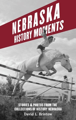 Nebraska History Moments Cover Image