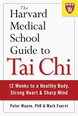 The Harvard Medical School Guide to Tai Chi: 12 Weeks to a Healthy Body, Strong Heart, and Sharp Mind Cover Image