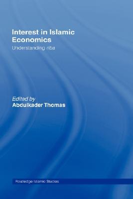 Interest in Islamic Economics: Understanding Riba (Islamic Studies) Cover Image