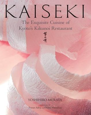 Kaiseki: The Exquisite Cuisine of Kyoto's Kikunoi Restaurant Cover Image