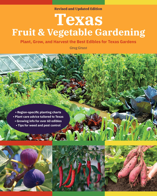 Texas Fruit & Vegetable Gardening, 2nd Edition: Plant, Grow, and Harvest the Best Edibles for Texas Gardens (Fruit & Vegetable Gardening Guides) Cover Image