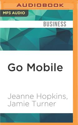 Go Mobile: Location-Based Marketing, Apps, Mobile Optimized Ad Campaigns, 2D Codes and Other Mobile Strategies to Grow Your Busin Cover Image