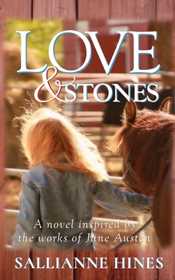 Love and Stones: A novel inspired by the works of Jane Austen Cover Image
