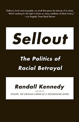 Sellout: The Politics of Racial Betrayal Cover Image