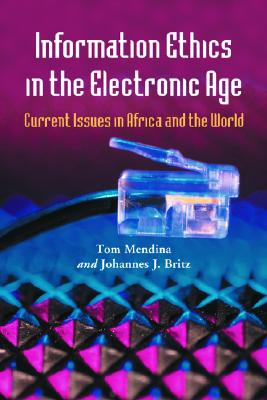 Information Ethics in the Electronic Age: Current Issues in Africa and the World Cover Image