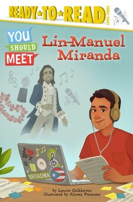 Lin-Manuel Miranda: Ready-to-Read Level 3 (You Should Meet) Cover Image