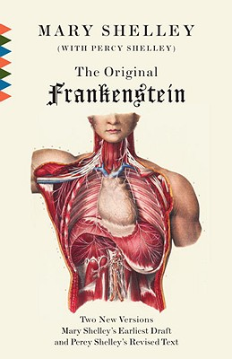 The Original Frankenstein: Or, the Modern Prometheus: The Original Two-Volume Novel of 1816-1817 from the Bodleian Library Manuscripts (Vintage Classi Cover Image