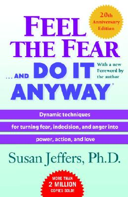 Feel the Fear . . . and Do It Anyway Cover