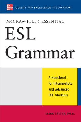 McGraw-Hill's Essential ESL Grammar: A Hnadbook for Intermediate and Advanced ESL Students (McGraw-Hill ESL References) Cover Image