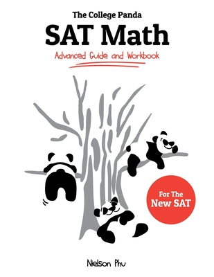 The College Panda's SAT Math: Advanced Guide and Workbook for the New SAT Cover Image