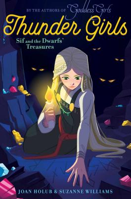 Sif and the Dwarfs' Treasures (Thunder Girls #2) Cover Image