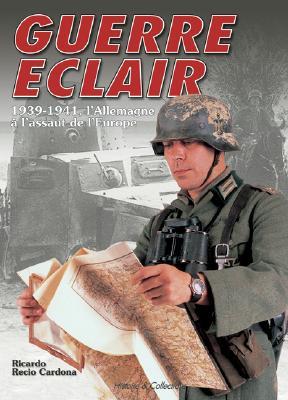 Guerre Éclair: 1937-1941, l'Allemagne a l'Assaut de l'Europe Cover Image