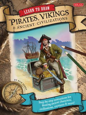 Learn to Draw Pirates, Vikings & Ancient Civilizations Cover