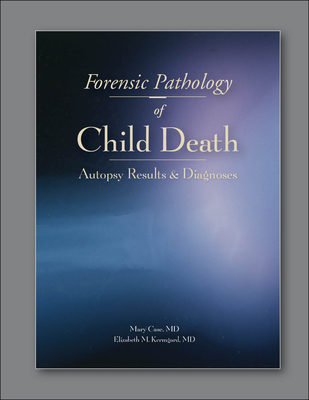 Forensic Pathology of Child Death: Autopsy Results & Diagnoses Cover Image