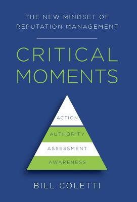 Critical Moments: The New Mindset of Reputation Management Cover Image