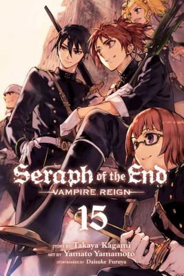 Seraph of the End, Vol. 15: Vampire Reign Cover Image