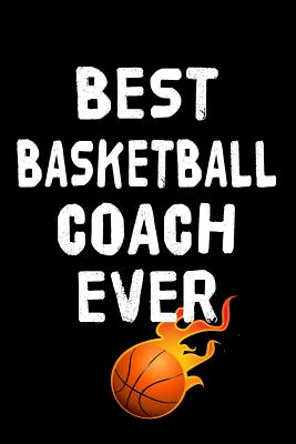 Best Basketball Coach Ever: Basketball Notebook For Coaches Cover Image