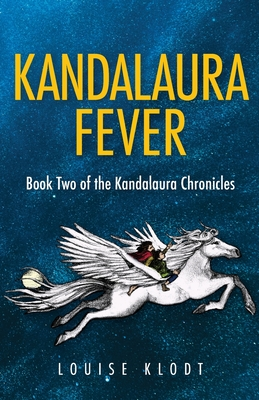 Kandalaura Fever: Book Two of the Kandalaura Chronicles Cover Image