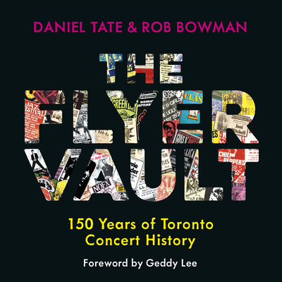 The Flyer Vault: 150 Years of Toronto Concert History Cover Image