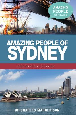 Amazing People of Sydney (Amazing People Worldwide - Inspirational Stories) Cover Image
