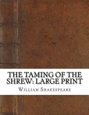 The Taming of the Shrew: Large Print Cover Image