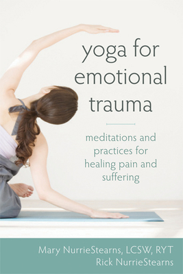 Yoga for Emotional Trauma: Meditations and Practices for Healing Pain and Suffering Cover Image