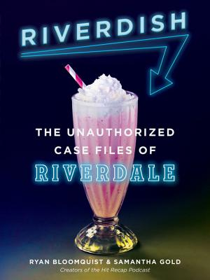 Riverdish: The Unauthorized Case Files of Riverdale Cover Image