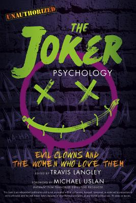The Joker Psychology, Volume 12: Evil Clowns and the Women Who Love Them Cover Image