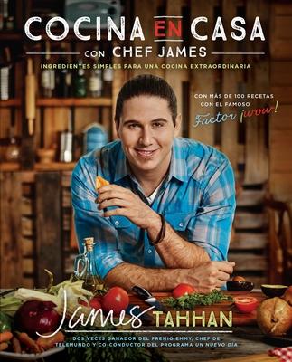 Cocina en casa con chef James: Ingredientes simples para una cocina extraordinaria Cover Image