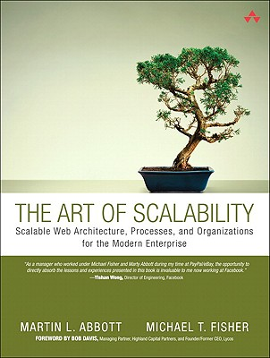 The Art of Scalability: Scalable Web Architecture, Processes, and Organizations for the Modern Enterprise Cover Image