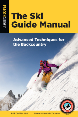 The Ski Guide Manual: Advanced Techniques for the Backcountry (Manuals) Cover Image