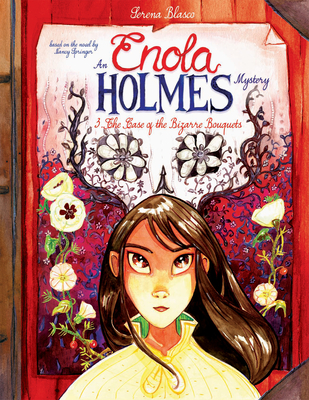 Enola Holmes: The Case of the Bizarre Bouquets Cover Image