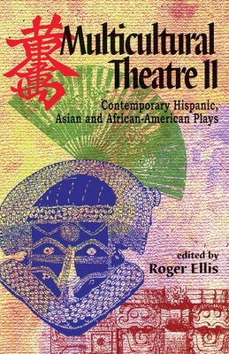 Multicultural Theatre--Volume 2: Contemporary Hispanic, Asian, and African-American Plays Cover Image