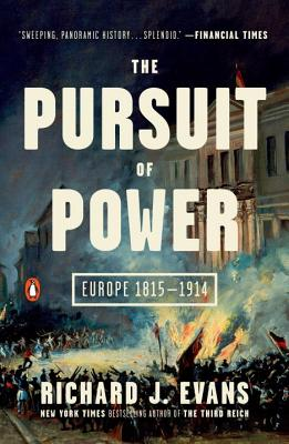 The Pursuit of Power: Europe 1815-1914 Cover Image