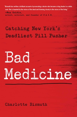 Bad Medicine: Catching New York's Deadliest Pill Pusher Cover Image