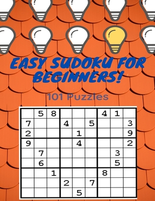 Easy SUDOKU For Beginners!: 101 Puzzles - One Puzzle Per Page Large Print Sudoku - Perfect for Beginners Cover Image