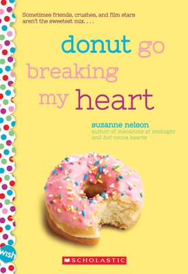 Donut Go Breaking My Heart: A Wish Novel Cover Image