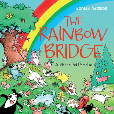 The Rainbow Bridge: A Visit to Pet Paradise Cover Image