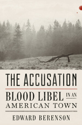 The Accusation: Blood Libel in an American Town Cover Image