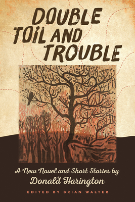Double Toil and Trouble: A New Novel and Short Stories by Donald Harington Cover Image