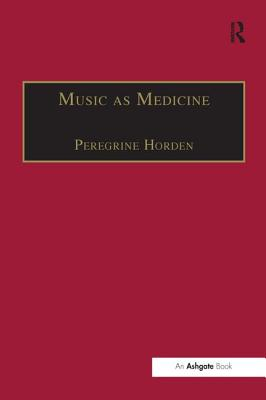 Music as Medicine: The History of Music Therapy Since Antiquity Cover Image