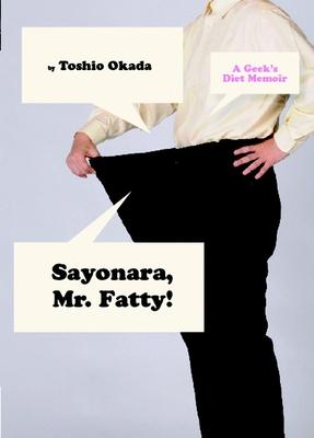 Cover for Sayonara, Mr. Fatty!