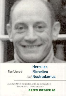 Cover for Hercules, Richelieu, and Nostradamus (Green Integer Books #65)