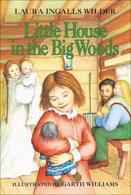 Little House in the Big Woods (Little House (Original Series Prebound)) Cover Image